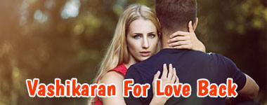 Vashikaran For Love Back
